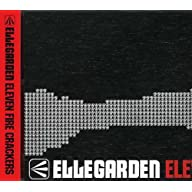 ELLEGARDEN 『ELEVEN FIRE CRACKERS』