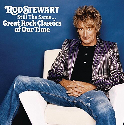 Rod Stewart - Still The Same_ Great Rock Classics Of Our Time - Zortam Music