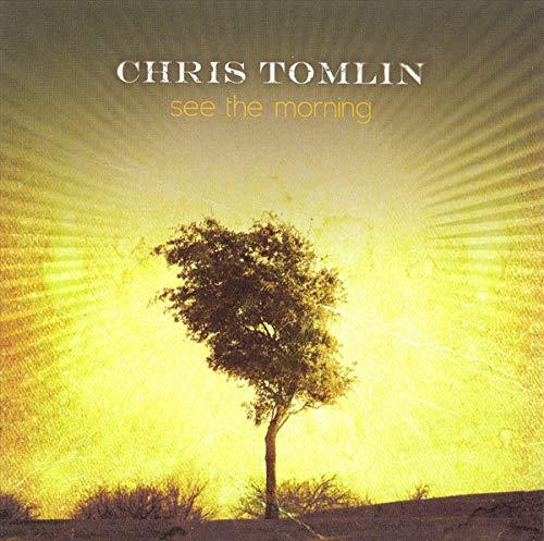 Chris Tomlin - See the Morning - Zortam Music