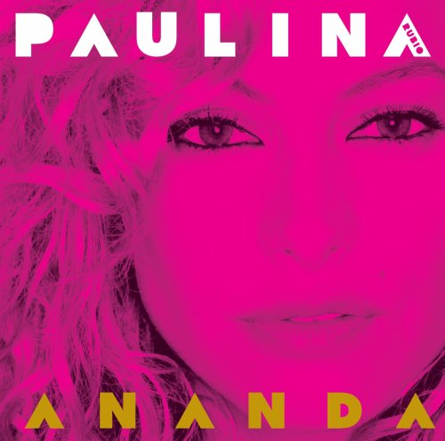 Paulina Rubio - Ananda  (with Exclusive Download) - Zortam Music