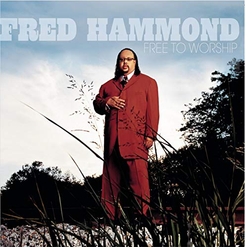 Fred Hammond - Free To Worship - Zortam Music