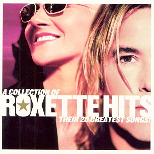Roxette - Collection of Roxette Hits: Their 20 Greatest Songs - Zortam Music