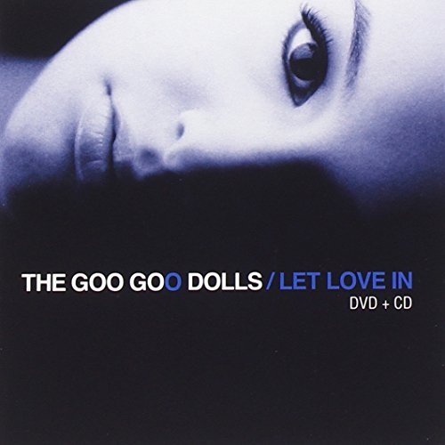 Goo Goo Dolls - Let Love in (Spec. ed- CD/DVD) - Zortam Music