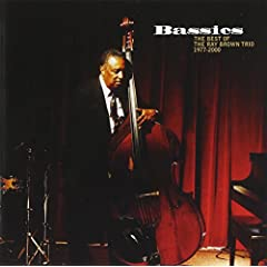 Bassics: The Best of Ray Brown Trio