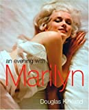 An Evening with Marilyn By Douglas Kirkland