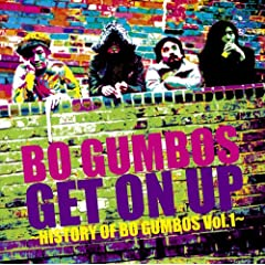 Bo Gumbos/Get On Up ~History Of Bo Gumbos Vol.1~