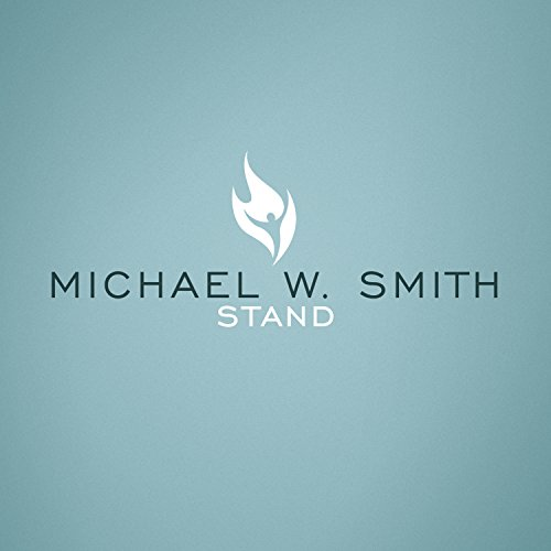 Michael W. Smith - Stand - Zortam Music