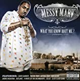 Messy Marv / What You Know About Me?