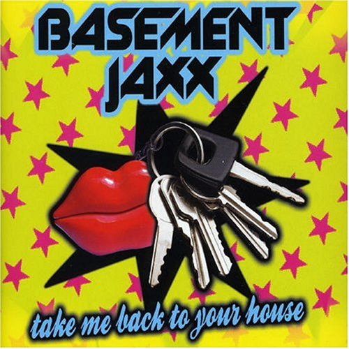 Basement Jaxx - Take Me Back To Your House (Promo Cdm) - Zortam Music