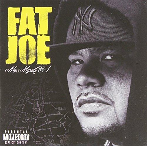 Fat Joe - Me, Myself & I (Explicit Retail) - Zortam Music