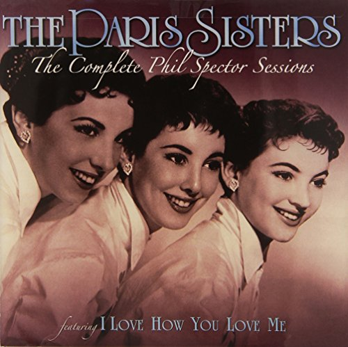 Paris Sisters - The Complete Phil Spector Sessions - Zortam Music