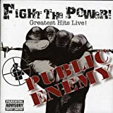 Public Enemy / Fight the Power!: Greatest Hits Live!