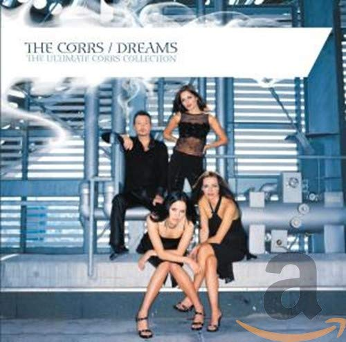 The Corrs - Dreams: The Ultimate Corrs Collection - Zortam Music