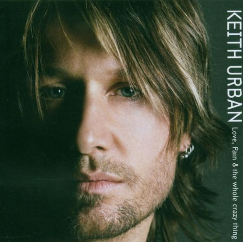 Keith Urban - Love,Pain & the Whole Crazy Thing - Zortam Music