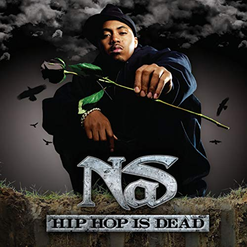 Nas - Hip Hop Is Dead (Proper) - Zortam Music