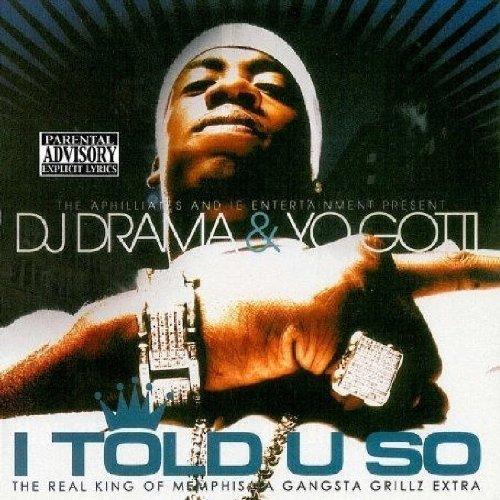 Yo Gotti - DJ Drama And Yo Gotti-I Told U - Zortam Music