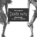 The songs for DEATH NOTE the movie ~the Last name TRIBUTE~ (通常盤)