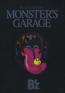 "B'z LIVE-GYM 2006""MONSTER'S GARAGE"""