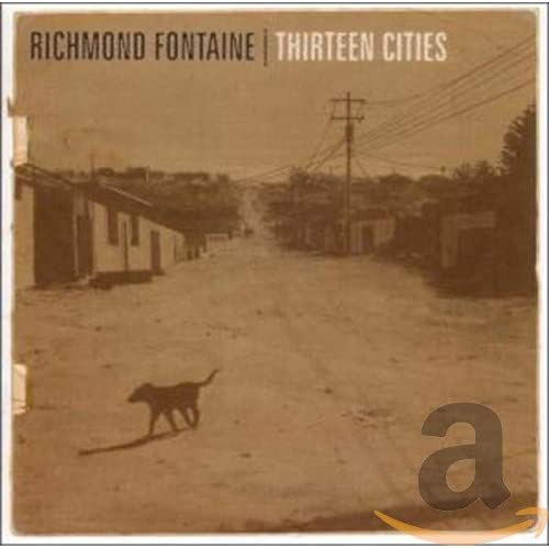 Richmond Fontaine - Thriteen Cities