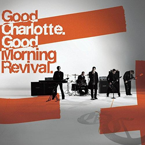 Good Charlotte - Good Morning Revival - Zortam Music