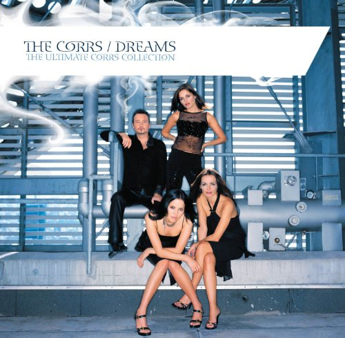 The Corrs - Dreams - The Ultimate Corrs Collection - Zortam Music