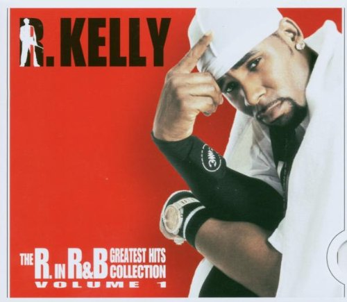 R. Kelly - The R in R & B-Greatest Hits - Zortam Music