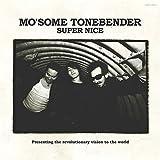 MO'SOME TONEBENDER『SUPER NICE』