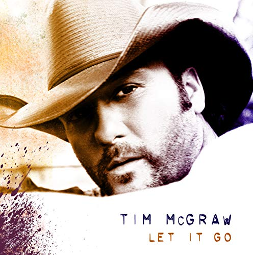 Tim Mcgraw - Let It Go - Zortam Music