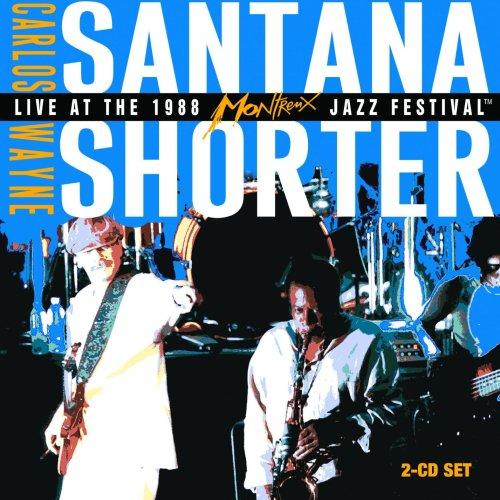 Carlos Santana - CARLOS SANTANA & WAYNE SHORTER/LIVE @ MONTREUX JAZZ FEST/CD - Zortam Music