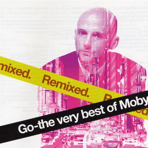 Moby - Go (The Very Best Of Moby) Remixed - Zortam Music