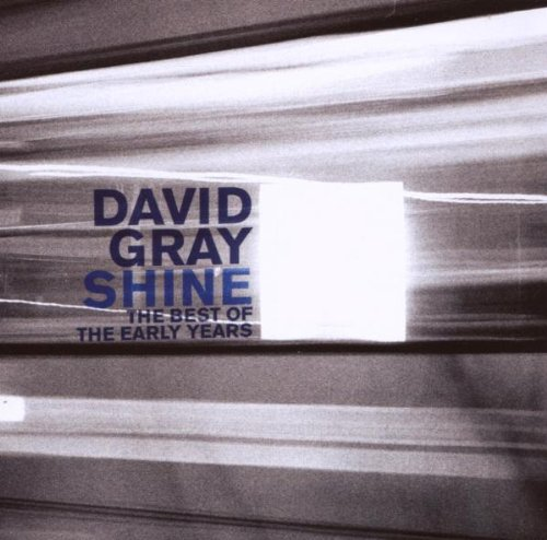 David Gray - Shine: The Best of the Early Years - Zortam Music