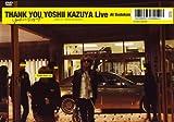 THANK YOU YOSHII KAZUYA Live At Budokan【初回限定盤】