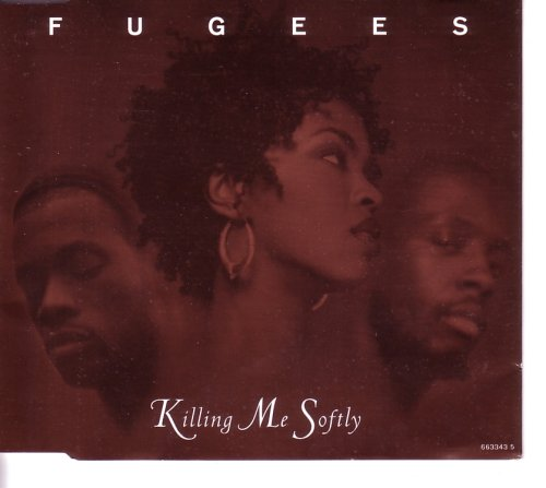 Fugees - Killing Me Softly - Zortam Music