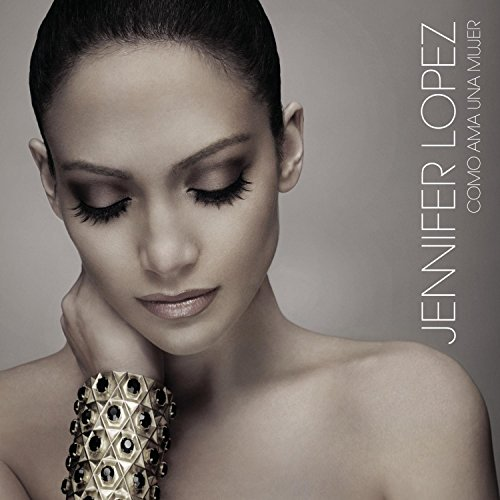 Jennifer Lopez - Como Ama Una Mujer - Zortam Music