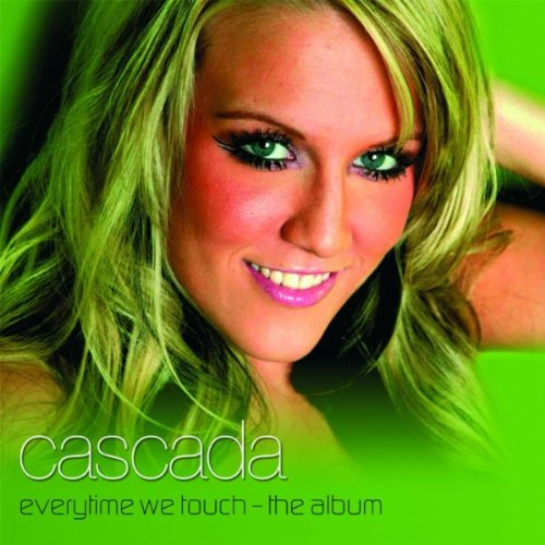 cascada - Every Time We Touch - Zortam Music