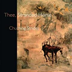 Thee, Stranded Horse - Churning Strides