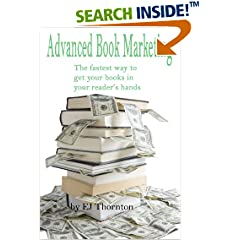 ISBN:B001TDLFJ2 Accelerated Book Marketing by EJ Thornton