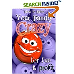 ISBN:B008IXT0P2 How To Drive Your Family Crazy by H. Michelle Mitchell