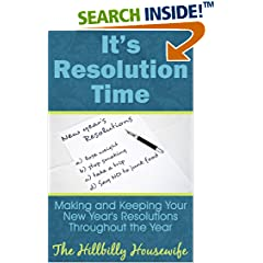 ISBN:B00AYHCOT4 It's Resolution Time - Making and Keeping Your New Year's Resolutions throughout the Year by Hillbilly    Housewife