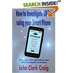 ISBN:B00KVHI5FE How to Investigate UFOs with your Smart Phone by John Clark Craig