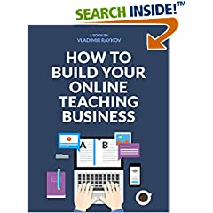 ISBN:B01C8WSXIS How To Build Your Successful Online Teaching Business (Online Entrepreneurship Book 1) by Vladimir 