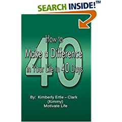 ISBN:B01E4G4EO8 How to Make a Difference in Your Life in 40 Days