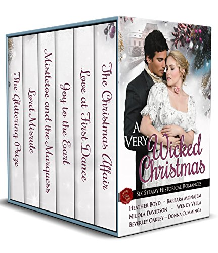 A Very Wicked Christmas Anthology Heather Boyd, Barbara Monajem, Nicola Davidson, Wendy Vella, Donna Cummings, Beverley Oakley