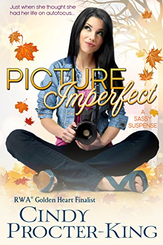 Picture Imperfect: A Sassy Suspense Cindy Procter-King