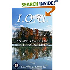 ISBN:B01MRBKT77 I.O.U. An Approach for Life Changing Living