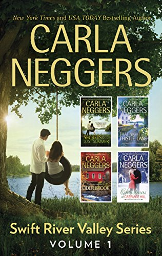 Carla Neggers Swift River Valley Series Volume 1: Secrets of the Lost Summer\That Night on Thistle Lane\Cider Brook\Christmas at Carriage Hill Carla Neggers