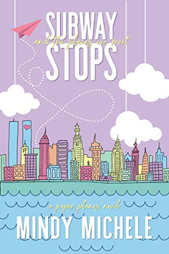 Subway Stops and the Places We Meet Michele G Miller & Mindy Hayes