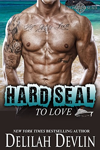 Hard SEAL to Love (Uncharted SEALs Book 9) Delilah Devlin