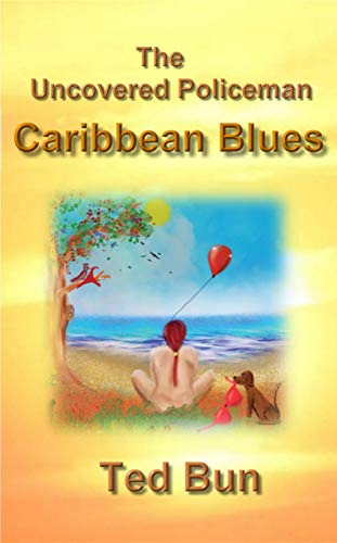 The Uncovered Policeman - Caribbean Blues Ted Bun