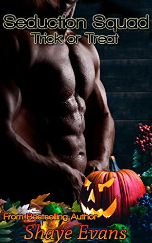 Seduction Squad--Firefighter Menage #2: Trick or Treat Shaye Evans
